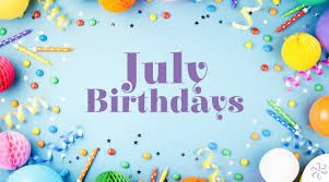 Birthday greetings to all July birthdays